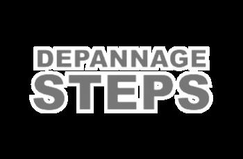 Depannage Steps